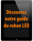 Guide du ruban LED